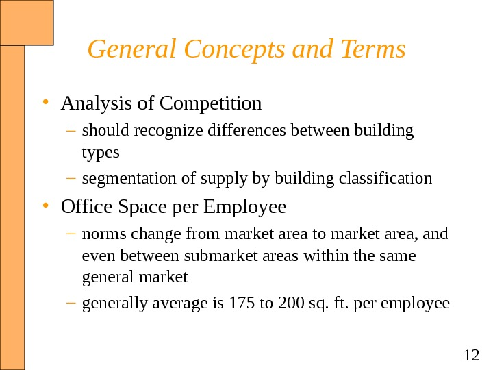 12 General Concepts and Terms • Analysis of Competition – should recognize differences between building types