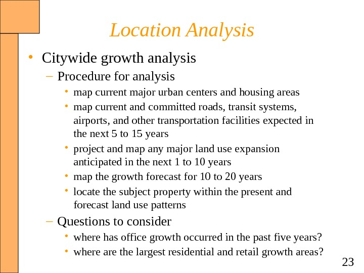 23 Location Analysis • Citywide growth analysis – Procedure for analysis • map current major urban