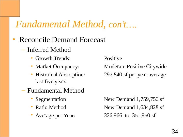 34 Fundamental Method,  con't….  • Reconcile Demand Forecast – Inferred Method • Growth Trends: