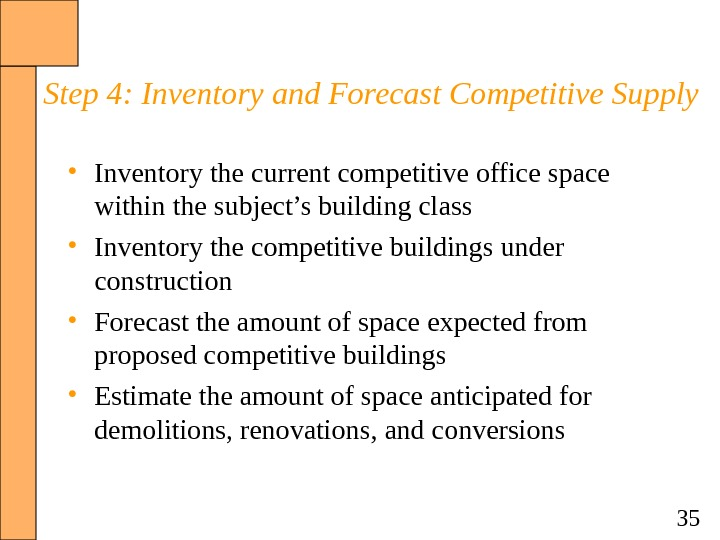 35 Step 4: Inventory and Forecast Competitive Supply • Inventory the current competitive office space within