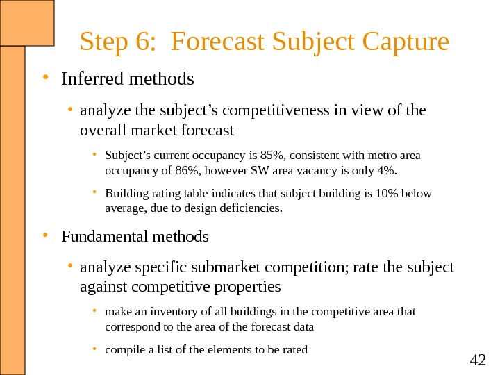 42 Step 6:  Forecast Subject Capture • Inferred methods • analyze the subject's competitiveness in