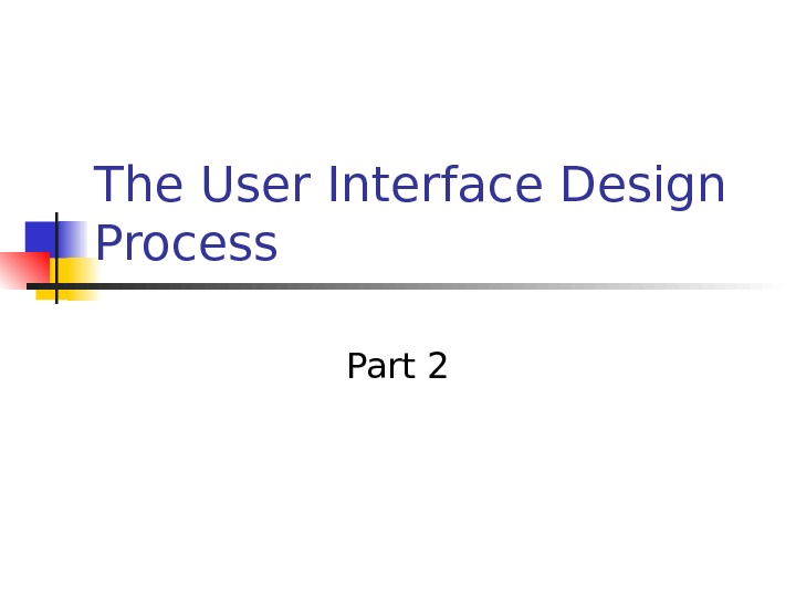 The User Interface Design Process Part 2