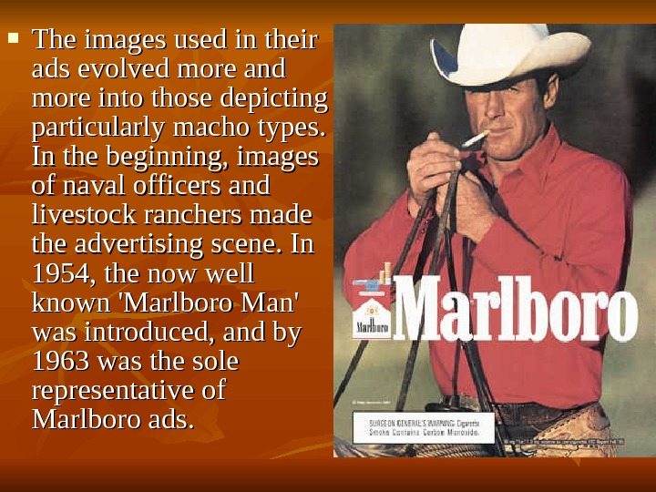 The images used in their ads evolved more and more into those depicting particularly macho