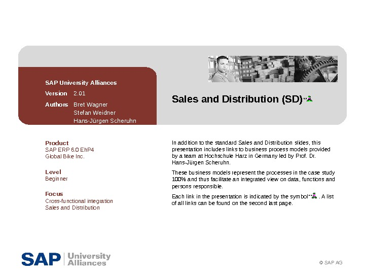 © SAP AGSales and Distribution (SD)SAP University Alliances Version  2. 01 Authors Bret Wagner Stefan