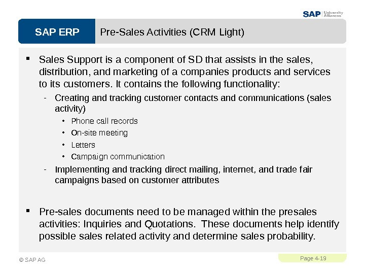 SAP ERPPage 4 - 19 © SAP AG Pre-Sales Activities (CRM Light) Sales Support is a