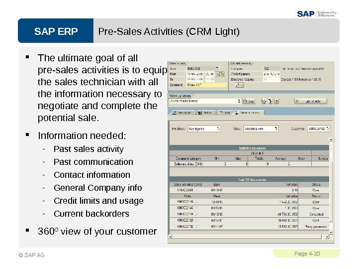 SAP ERPPage 4 - 20 © SAP AG Pre-Sales Activities (CRM Light) The ultimate goal of