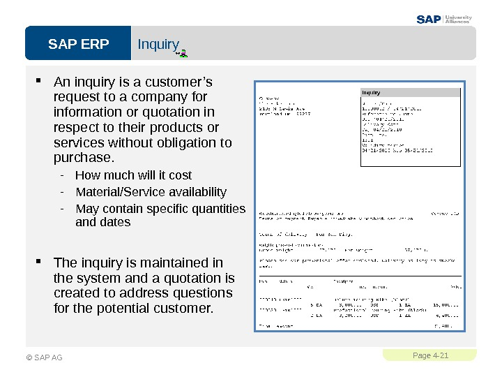 SAP ERPPage 4 - 21 © SAP AG Inquiry An inquiry is a customer's request to