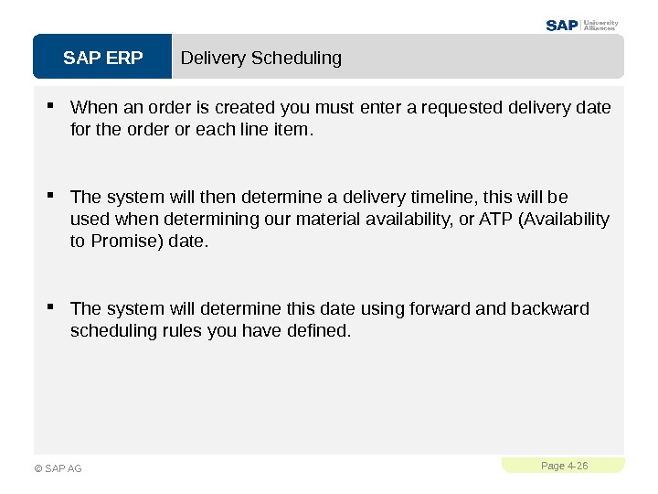 SAP ERPPage 4 - 26 © SAP AG Delivery Scheduling When an order is created you
