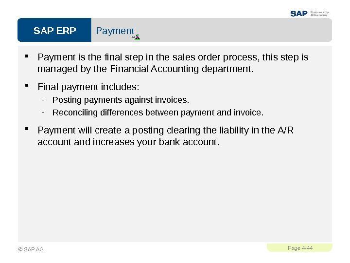SAP ERPPage 4 - 44 © SAP AG Payment is the final step in the sales