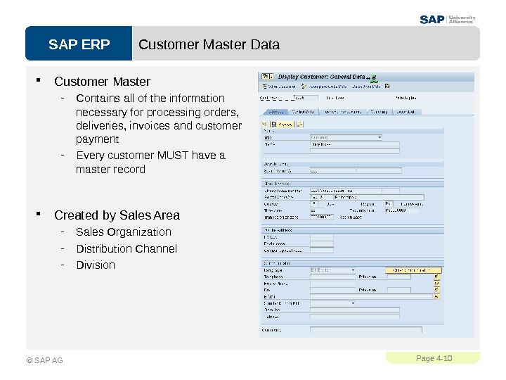 SAP ERPPage 4 - 10 © SAP AG Customer Master Data Customer Master - Contains all
