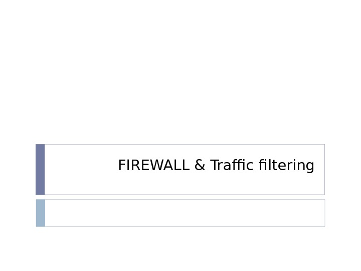 FIREWALL & Traffic filtering