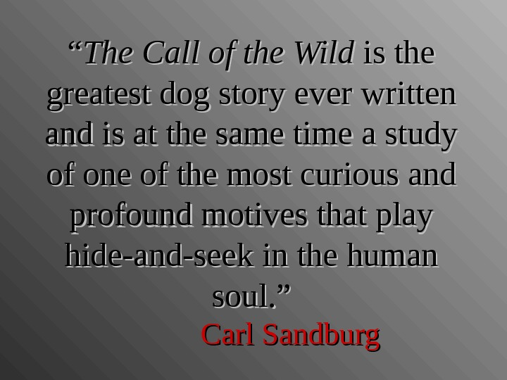 """"" The Call of the Wild is the greatest dog story ever written and is at"