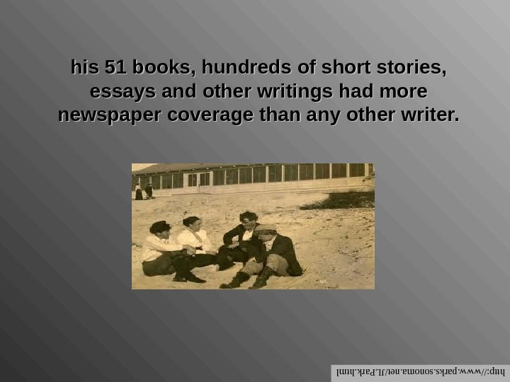 his 51 books, hundreds of short stories,  essays and other writings had more newspaper coverage