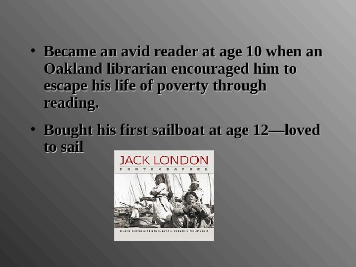 • Became an avid reader at age 10 when an Oakland librarian encouraged him to