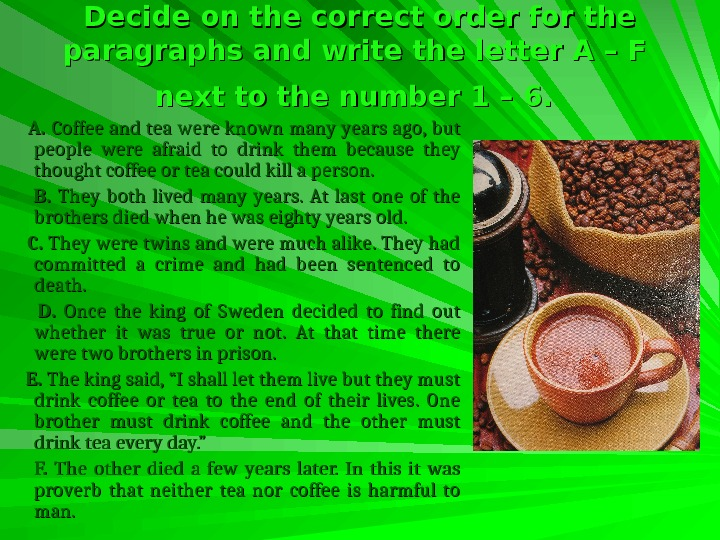 Decide on the correct order for the paragraphs and write the letter A –