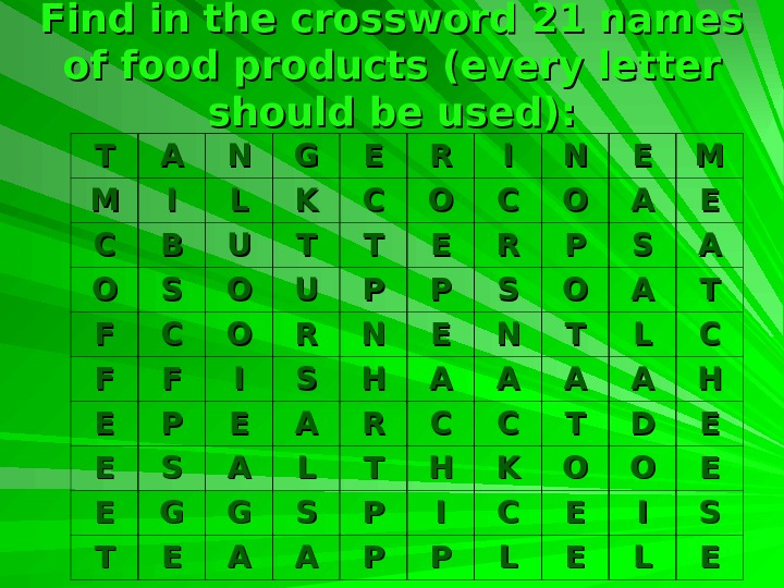 Find in the crossword 21 names of food products (every letter should be used):
