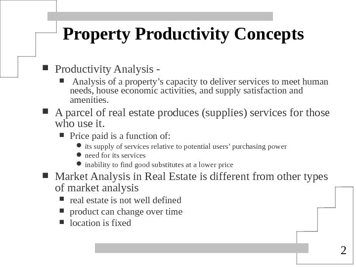 2 Property Productivity Concepts Productivity Analysis -  Analysis of a property's capacity to deliver services