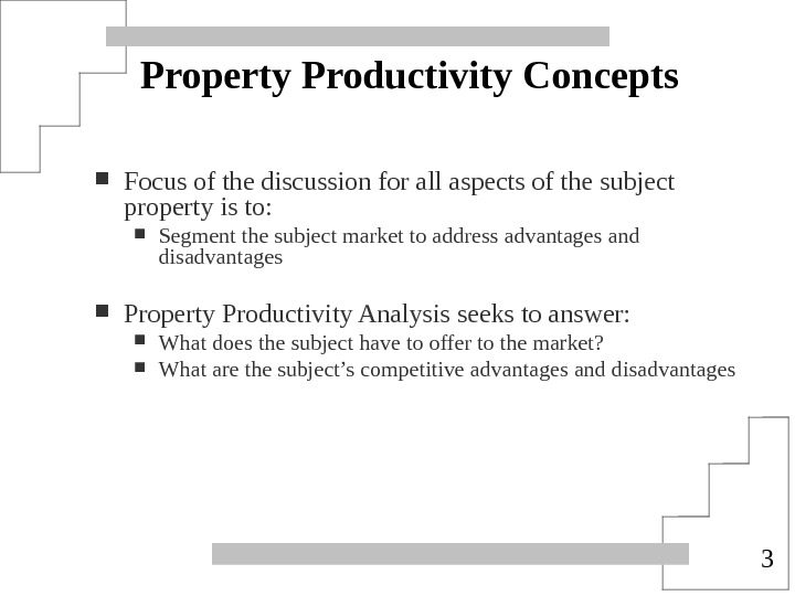 3 Property Productivity Concepts Focus of the discussion for all aspects of the subject property is