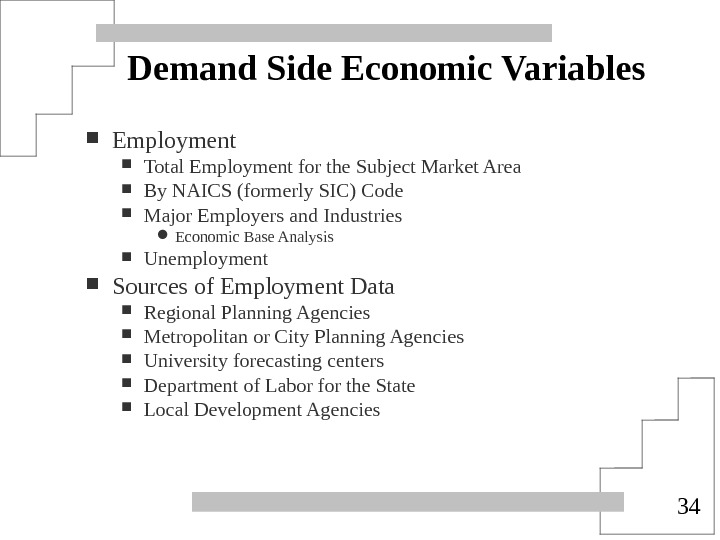 34 Demand Side Economic Variables Employment Total Employment for the Subject Market Area By NAICS (formerly