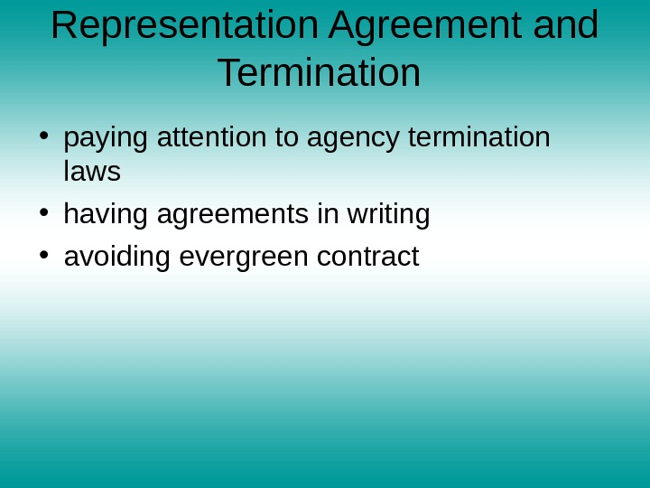 Representation Agreement and Termination  • paying attention to agency termination laws  • having agreements