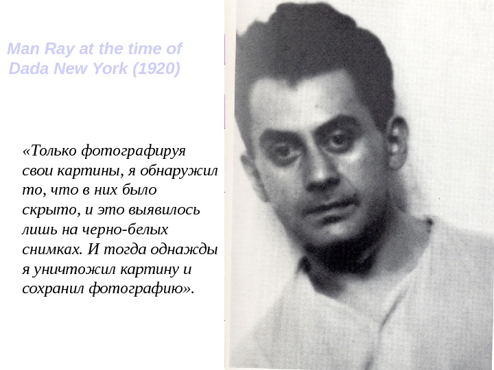 Man  Ray  at  the  time  of  Dada