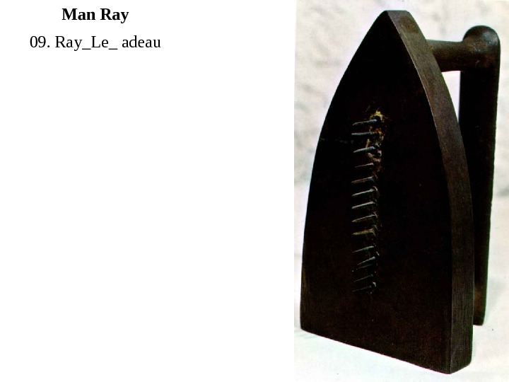 09. Ray_Le_ adeau Man Ray