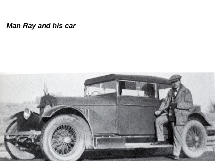 Man Ray and his car