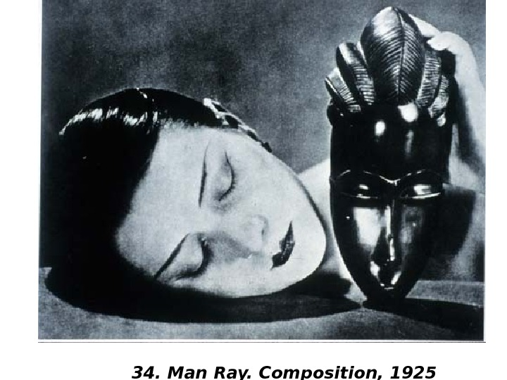 34. Man Ray. Composition, 1925