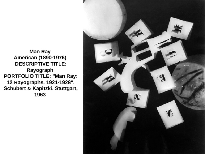 Man Ray American (1890 -1976) DESCRIPTIVE TITLE:  Rayograph PORTFOLIO TITLE: Man Ray: