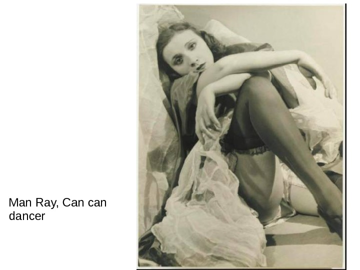 Man Ray, Can can dancer