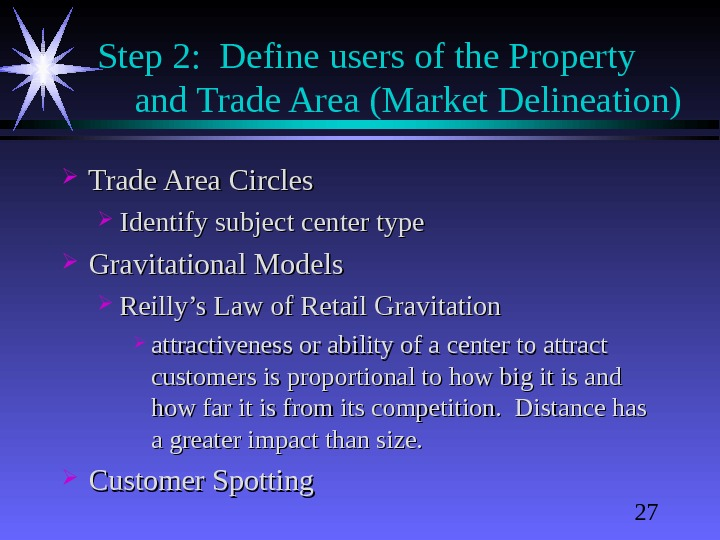 27 Step 2:  Define users of the Property and Trade Area (Market Delineation) Trade Area