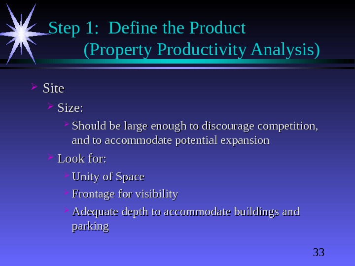 33 Step 1:  Define the Product  (Property Productivity Analysis) Site Size:  Should be