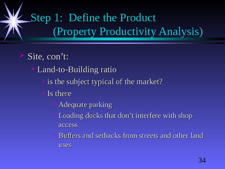 34 Step 1:  Define the Product  (Property Productivity Analysis) Site, con't:  Land-to-Building ratio