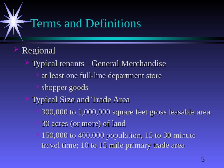 5 Terms and Definitions Regional Typical tenants - General Merchandise at least one full-line department store