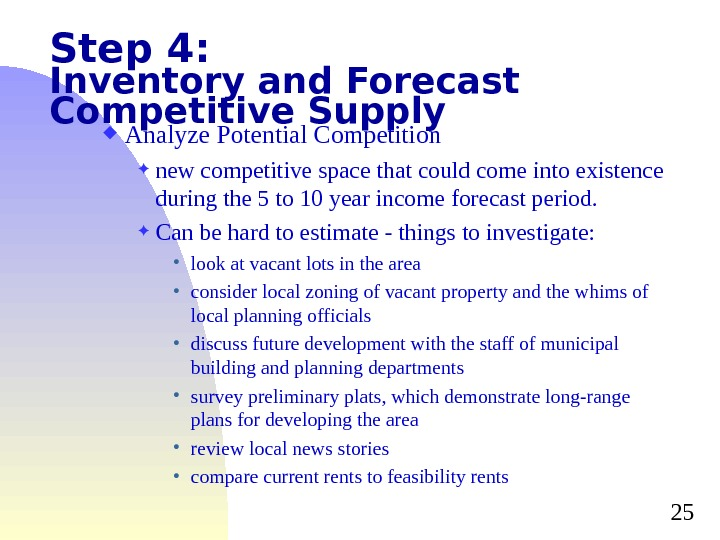 25 Step 4: Inventory and Forecast Competitive Supply Analyze Potential Competition new competitive space that could
