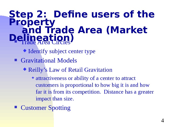 4 Step 2:  Define users of the Property and Trade Area (Market Delineation) Trade Area