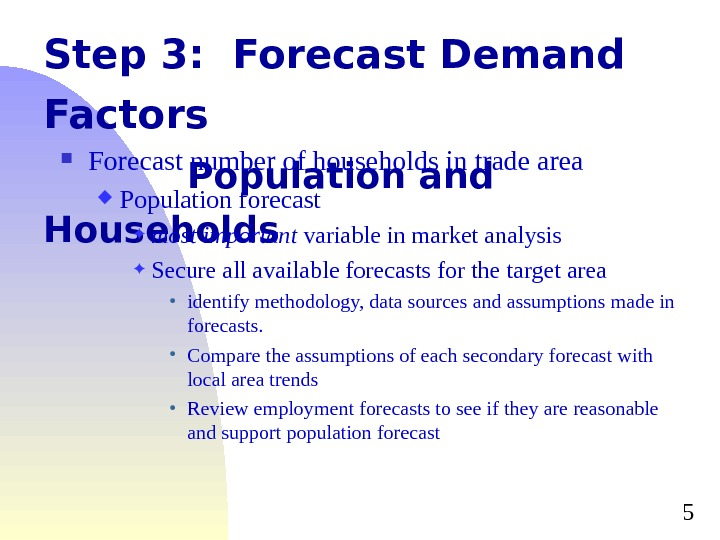 5 Step 3:  Forecast Demand Factors Population and Households Forecast number of households in trade