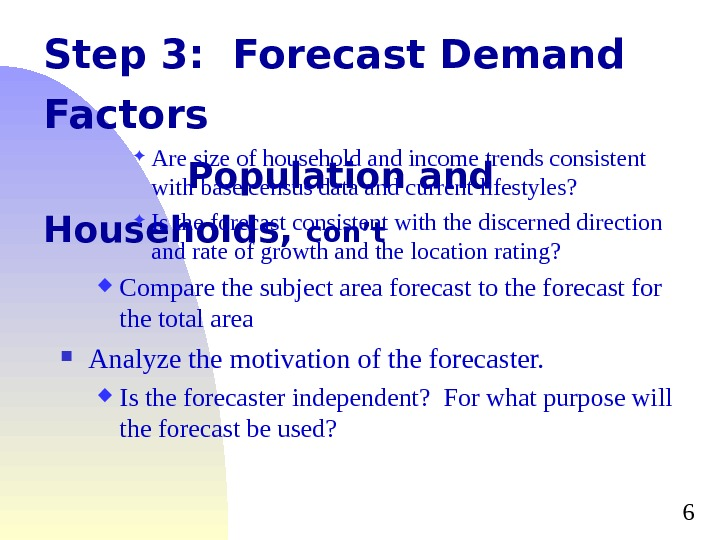 6 Step 3:  Forecast Demand Factors Population and Households,  con't Are size of household