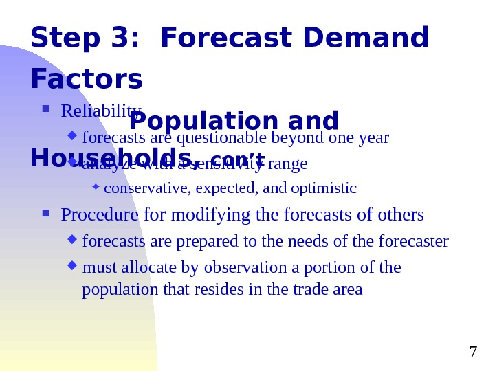 7 Step 3:  Forecast Demand Factors Population and Households,  con't Reliability forecasts are questionable
