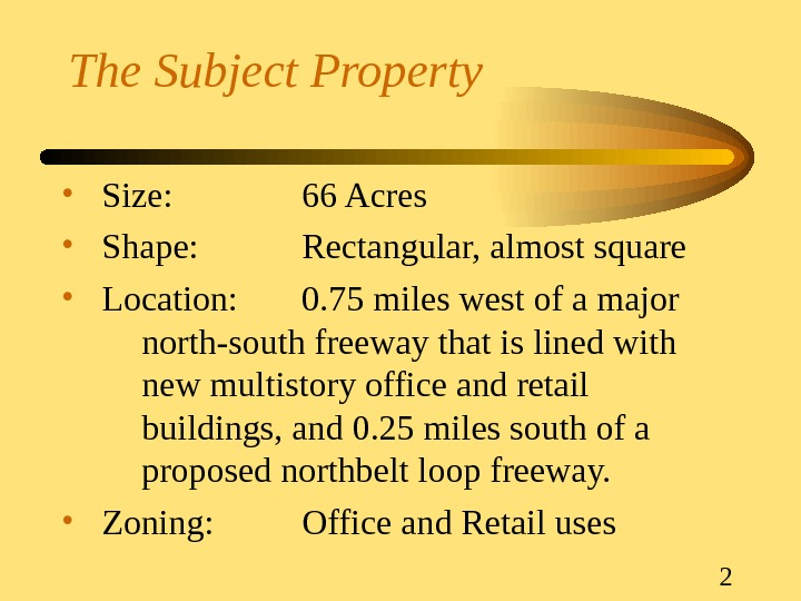 2 The Subject Property • Size: 66 Acres • Shape: Rectangular, almost square • Location: 0.