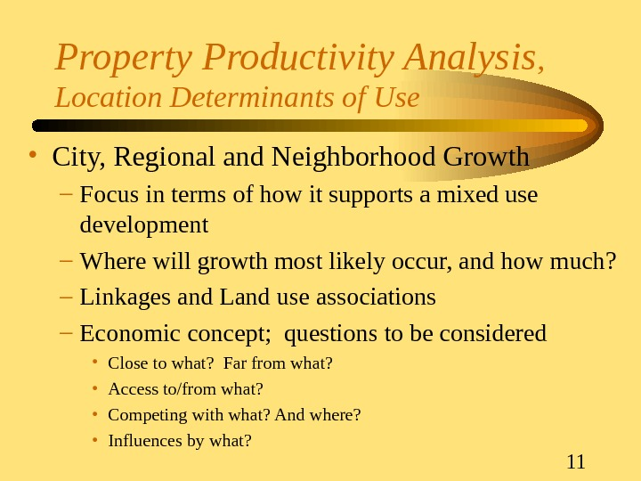 11 Property Productivity Analysis ,  Location Determinants of Use • City, Regional and Neighborhood Growth