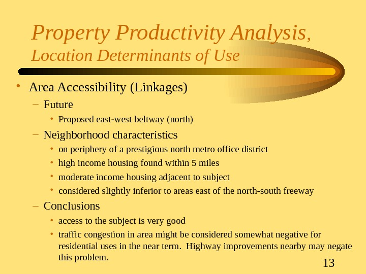 13 Property Productivity Analysis ,  Location Determinants of Use • Area Accessibility (Linkages) – Future