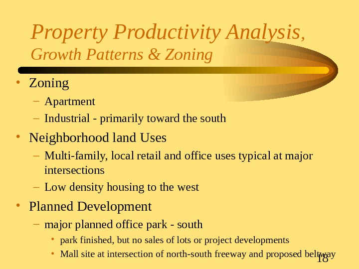 18 Property Productivity Analysis ,  Growth Patterns & Zoning • Zoning – Apartment – Industrial