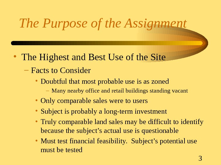 3 The Purpose of the Assignment • The Highest and Best Use of the Site –