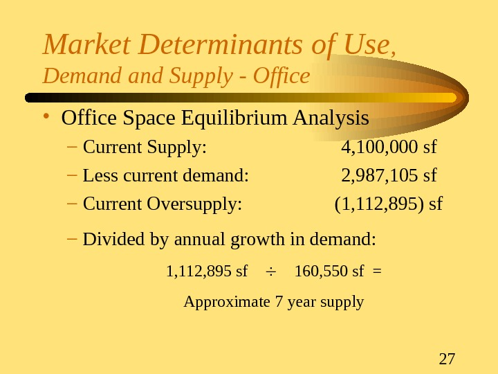 27 Market Determinants of Use ,  Demand Supply - Office • Office Space Equilibrium Analysis