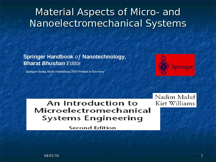 04/01/16 11 Material Aspects of Micro- and Nanoelectromechanical Systems Springer  Handbook  oƒ  Nanotechnology