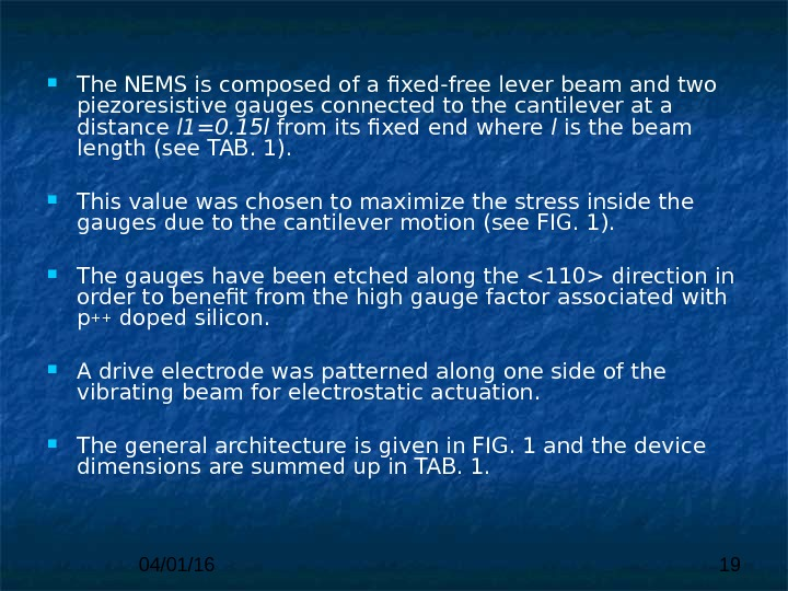 04/01/16 19 The NEMS is composed of a fixed-free lever beam and two piezoresistive gauges connected