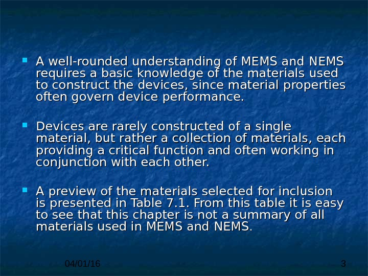 04/01/16 3 A well-rounded understanding of MEMS and  NEMS requires a basic knowledge of the