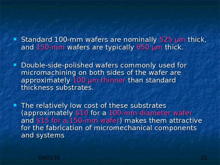 04/01/16 23 Standard 100 -mm wafers are nominally 525 µm thick,  andand  150 -mm