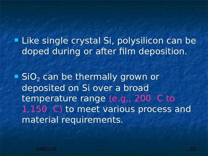 04/01/16 33 Like  single crystal Si, polysilicon can be doped during or  after film